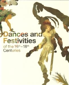 Dances and Festivities of the 16th - 18th