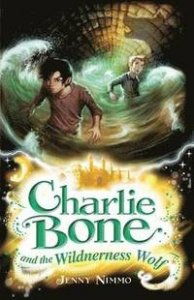 CHARLIE BONE AND THE WILDERNESS WOLF (CHILDREN OF THE RED KING)