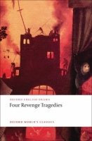 FOUR REVENGE TRAGEDIES (Oxford World´s Classics New Edition)