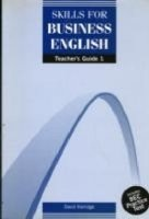 SKILLS FOR BUSINESS ENGLISH 1 TEACHER´S GUIDE