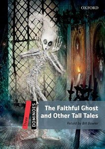 DOMINOES Second Edition Level 3 - THE FATHFUL GHOST AND OTHER TALL TALES + MultiROM PACK