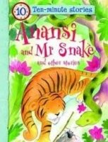Anansi and Mr Snake and Other Stories (10 Minute Children's Stories)
