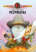 SUPERFIERAS: PEZPIRATAS