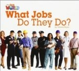 OUR WORLD Level 2 READER: WHAT JOBS THEY DO?