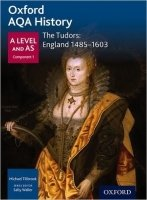 Oxford AQA History for A Level: The Tudors: England 1485-1603