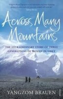ACROSS MANY MOUNTAINS: THREE DAUGHTERS OF TIBET