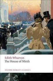 THE HOUSE OF MIRTH (Oxford World´s Classics New Edition)