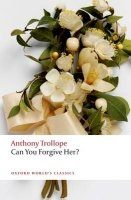 CAN YOU FORGIVE HER? (Oxford World´s Classics New Edition)