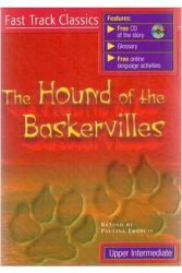 THE HOUND OF THE BASKERVILLES + CD PACK (Fast Track Classics - Level UPPER INTERMEDIATE)