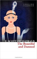 The Beautiful and Damned (Collins Clasiccs)