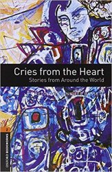 OXFORD BOOKWORMS LIBRARY New Edition 2 CRIES FROM THE HEART AUDIO CD PACK