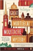 The Great Mortdecai Moustache Mystery: The Fourth Charlie Mortdecai Novel