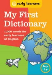 My first Dictionary - 1,000 words for early learners of English