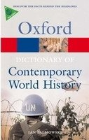 OXFORD DICTIONARY OF CONTEMPORARY WORLD HISTORY 3rd Edition (Oxford Paperback Reference)