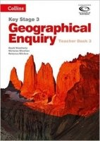 Collins Key Stage 3 Geography - Geographical Enquiry Teacher's Book 3 (Geography Key Stage 3)