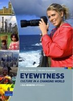 Eyewitness: Culture in a Changing World Student´s Book