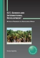 ELT, Gender and International Development Myths of Progress in a Neocolonial World