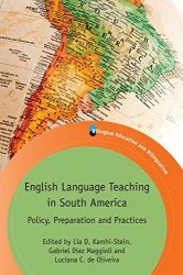 English Language Teaching in South America Policy, Preparation and Practices