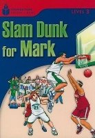 Foundations Reading Library Level 3 Reader: Slam Dunk for Mark