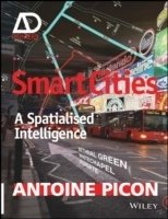 Smart Cities : A Spatialised Intelligence - AD Primer