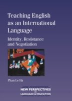 Teaching English as an International Language Identity, Resistance and Negotiation