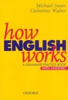 HOW ENGLISH WORKS: A GRAMMAR PRACTICE BOOK WITH ANSWERS