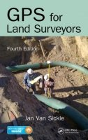 GPS for Land Surveyors, 4th Ed.