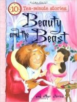 Beauty and the Beast and Other Stories (10 Minute Children's Stories)