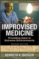 Improvised Medicine: Providing Care in Extreme Environments, 2nd Ed.