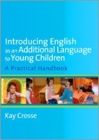 Introducing English as an Additional Language to Young Children A Practical Handbook