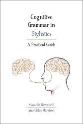 Cognitive Grammar in Stylistics : A Practical Guide - Giovanelli Marcello