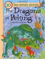 The Dragons of Peking and Other Stories (10 Minute Children's Stories)