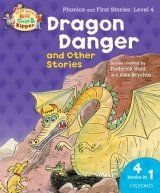 Stage 4 Read With Bif, Chip and Kipper Phonics a First Stories: Dragon Danger (oxford Reading Tree)