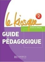 LE KIOSQUE 2 GUIDE PEDAGOGIQUE