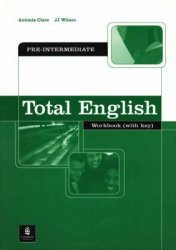 Total English: Pre-Intermediate Workbook with Key - Pre-intermediate Workbook with Key - Antonia Clare;J. J. Wilson