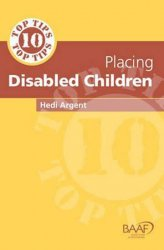 Ten Top Tips for Placing Disabled Children - Hedi Argent