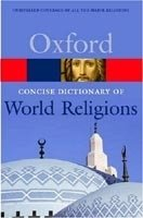 OXFORD CONCISE DICTIONARY OF WORLD RELIGIONS (Oxford Paperback Reference)