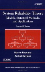 System Reliability Theory: Models, Statistical Methods, and Applications 2nd Edition