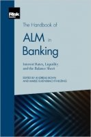 Handbook of ALM in Banking : Interest Rates, Liquidity and the Balance Sheet