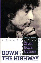 Život Boba Dylana - Down the Highway - Howard Sounes