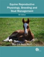 Equine Reproductive Physiology, Breeding and Stud Management, 4th rev ed.