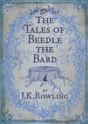 The Tales of Beedle the Bard - Joanne Kathleen Rowlingová