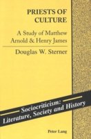 Priests of Culture A Study of Matthew Arnold & Henry James