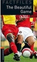 OXFORD BOOKWORMS FACTFILES New Edition 2 BEAUTIFUL GAME