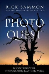 Photo Quest : Discovering Your Photographic & Artistic Voice - Rick Sammon