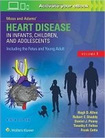 Moss & Adams' Heart Disease in Infants, Children, and Adolescents, 9th Ed.