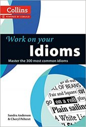 COLLINS WORK ON YOUR IDIOMS