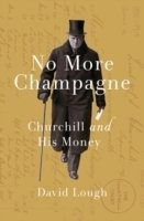 No More Champagne : Churchill and His Money