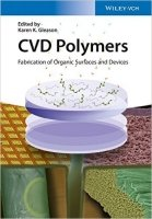 CVD Polymers : Fabrication of Organic Surfaces and Devices Fabrication of Organic Surfaces and Devices