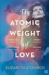 The Atomic Weight of Love - Elizabeth J. Church